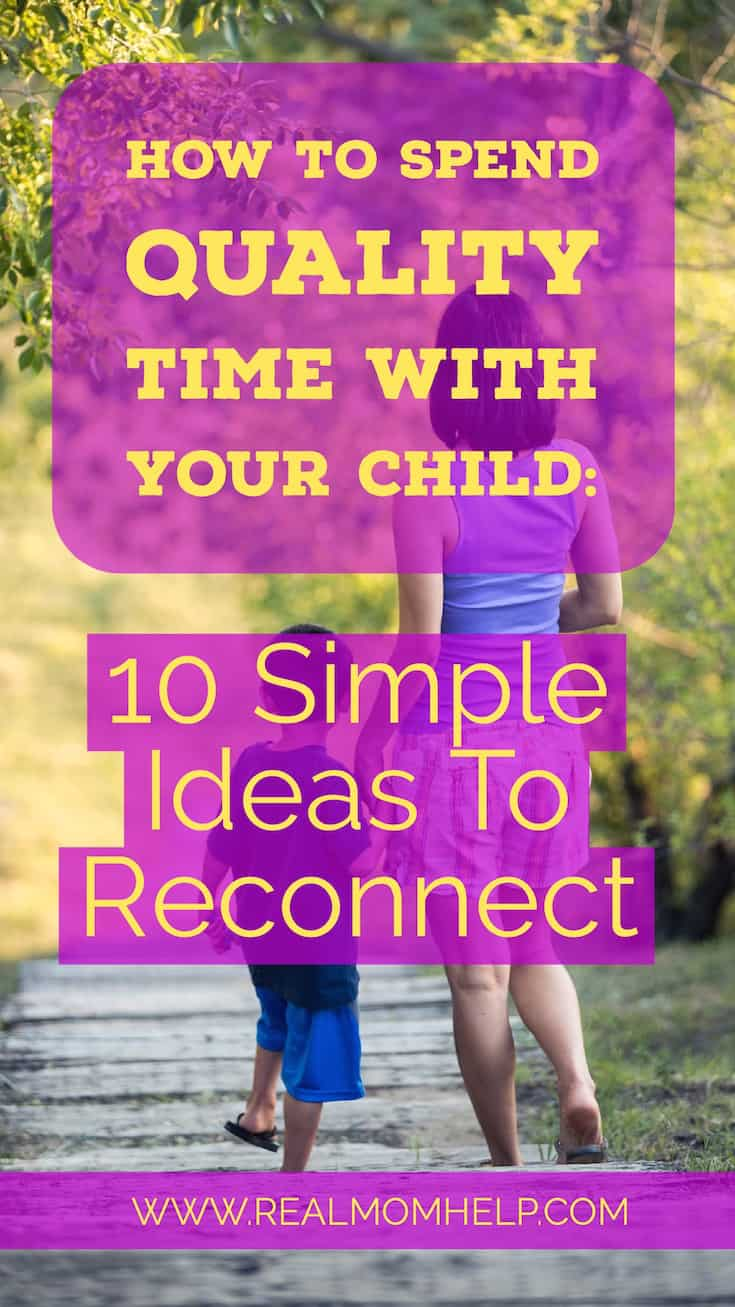 10 Simple Ideas For Spending Quality Time With Your Child