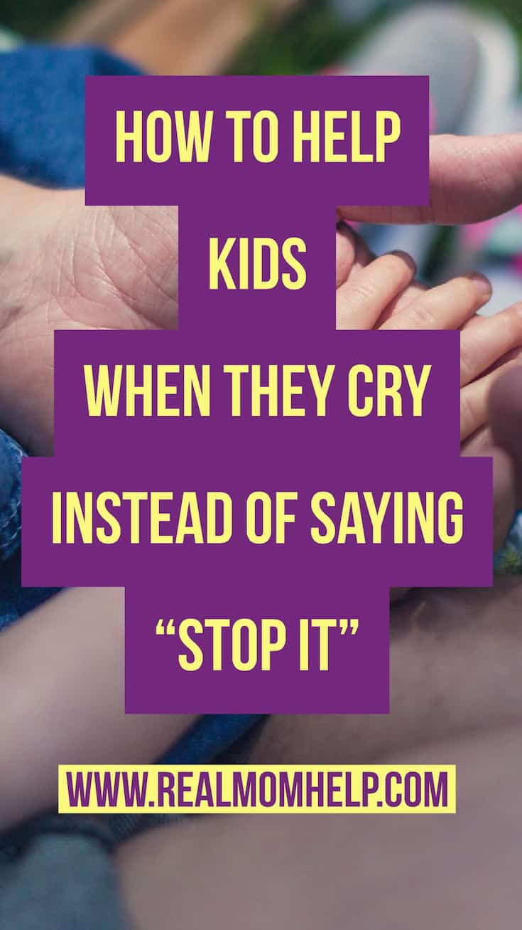 "How to Help Kids When They Cry Instead of Saying ""Stop It"""